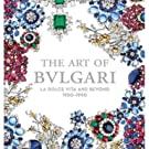 The Art of Bulgari: La Dolce Vita and Beyond, 1950 - 1990 (Hardcover)