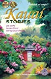 img - for Kauai Stories: Life on the Garden Island told by Kauai's People book / textbook / text book