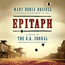 Epitaph: A Novel of the O.K. Corral (       UNABRIDGED) by Mary Doria Russell Narrated by Hillary Huber