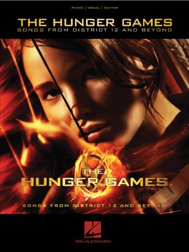 The Hunger Games - Songs From District 12 And Beyond - Piano/Vocal/Guitar