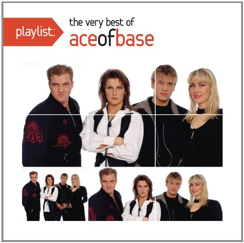 Ace of Base - Playlist: The Very Best of Ace of Base - Zortam Music