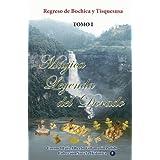 Magica Leyenda del Dorado: Regreso de Bochica y Tisquesusa (Colección Novela Histórica de Colombia)
