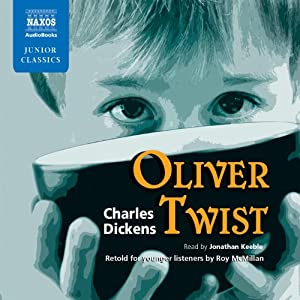 Oliver Twist: Retold for Younger Listeners | [Charles Dickens, Roy McMillan (adaptation)]