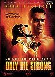 Only the strong, la loi du plus fort - Coffret 2 DVD [Édition Collector]