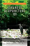Japanese Acupuncture 101: A Clinical Guide for Beginners (English Edition)
