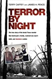 img - for Terror by Night: The True Story of the Brutal Texas Murder That Destroyed a Family, Restored One Man's Faith, and Shocked a Nation book / textbook / text book