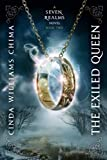 Exiled Queen, The (A Seven Realms Novel) (1423118243) by Chima, Cinda Williams