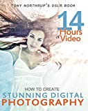 img - for Tony Northrup's DSLR Book: How to Create Stunning Digital Photography book / textbook / text book