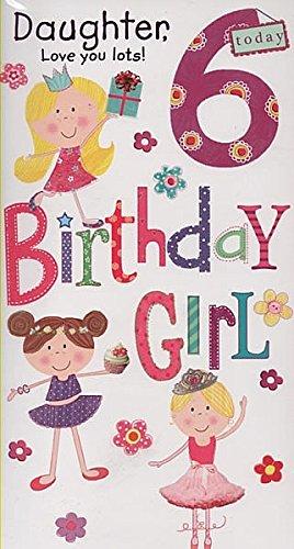 """With Love """", Figlia, con scritta"""" Love You Lots 6 Today! Birthday Girl """""""