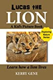 Lucas the Lion-A Kids Picture Book (Exploring Nature Series)