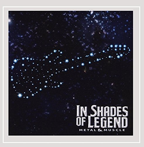 In Shades of Legend - Metal & Muscle [Explicit]