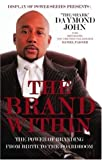 img - for The Brand Within: The Power of Branding from Birth to the Boardroom (Display of Power Series) Paperback April 1, 2010 book / textbook / text book
