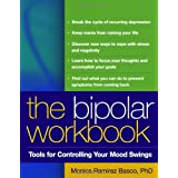The Bipolar Workbook: Tools for Controlling Your Mood Swings ~ Monica Ramirez Basco