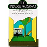 The Paradise Program: Travels Through Muzak, Hilton, Coca-Cola, Texaco, Walt Disney, and Other World Empires