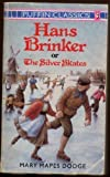Hans Brinker, or the Silver Skates (Puffin Classics) (014035042X) by Dodge, Mary Mapes