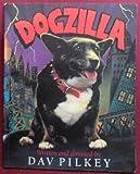 Dogzilla (0152009094) by Dav Pilkey