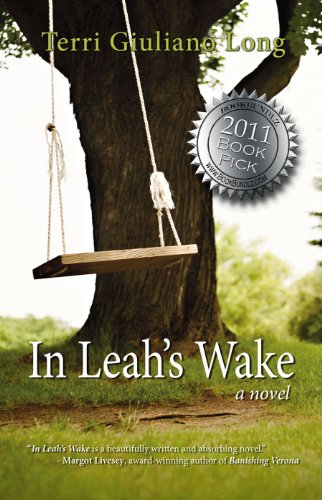 Kindle Nation Daily Bargain Bestseller Alert! Terri Giuliano Long's IN LEAH'S WAKE – 70 Rave Reviews from Amazon Readers, ow Just 99 Cents on Kindle!