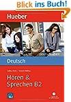 deutsch üben / Hören & Sprechen B2: B...