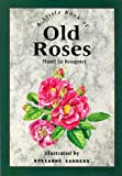img - for A Little Book of Old Roses (Stars & flowers) book / textbook / text book