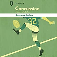 Summary & Analysis | Concussion: by Jeanne Marie Laskas Audiobook by  Instaread Narrated by Michael Gilboe