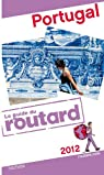 Guide du Routard Portugal 2012 par Guide du Routard