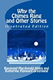 Why the Chimes Rang and Other Stories (Illustrated Edition)