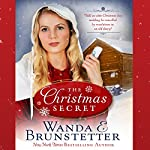 The Christmas Secret: Will an 1880 Christmas Eve Wedding Be Cancelled by Revelations in an Old Diary? | Wanda E. Brunstetter