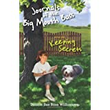 Journals of the Big Mouth Bass: Keeping Secrets: Book One (Volume 1) ~ Debbie Sue Bass...