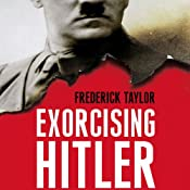 Exorcising Hitler: The Occupation and Denazification of Germany | [Frederick Taylor]