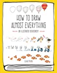 How to Draw Almost Everything: An Ill...