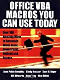 Office VBA Macros You Can Use Today: Over 100 Amazing Ways to Automate Word, Excel, PowerPoint, Outlook, and Access: Over...