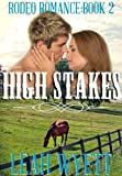 High Stakes (Contemporary Cowboy Romance) (Rodeo Romance #2)
