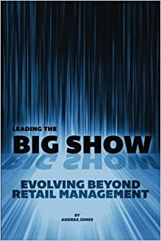 Leading The Big Show: Evolving Beyond Retail Management