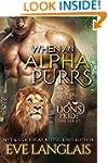 When An Alpha Purrs (A Lion's Pride B...