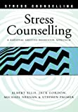Stress Counselling: A Rational Emotive Behaviour Approach (0826455980) by Ellis, Albert