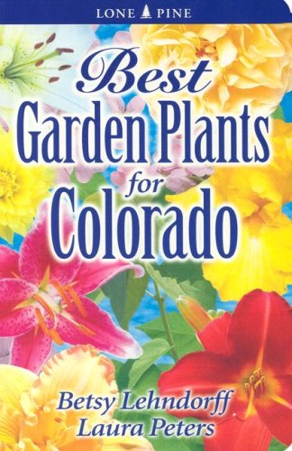 Best Garden Plants for Colorado