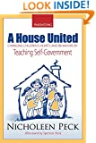A House United: Changing Children's Hearts and Behaviors by Teaching Self Government