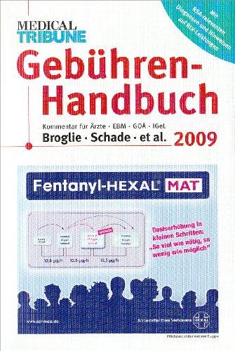 Gebühren-Handbuch 2009: Kommentar für Ärzte - Euro-EBM - GOÄ - IGel