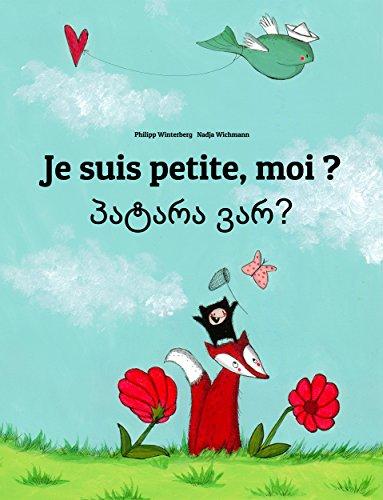 Philipp Winterberg - Je suis petite, moi ? Patara var?: Un livre d'images pour les enfants (Edition bilingue français-géorgien)