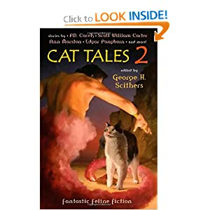 Cat Tales 2: Fantastic Feline Fiction by George H. Scithers, George Barr, P. D. Cacek and Jeff Crook