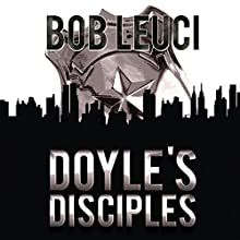 Doyle's Disciples Audiobook by Robert Leuci Narrated by Peter Coleman