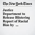 Justice Department to Release Blistering Report of Racial Bias by Baltimore Police | Sheryl Gay Stolberg,Matt Apuzzo,Richard A. Oppel Jr.