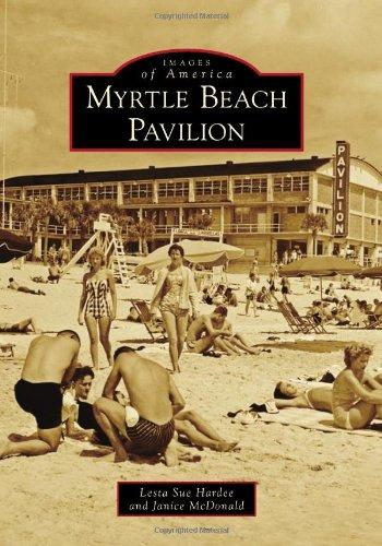 Myrtle Beach Pavilion (Images of America) (Images of America (Arcadia Publishing))