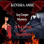 Playing with Vampires - An Izzy Cooper Novel | Kendra Ashe