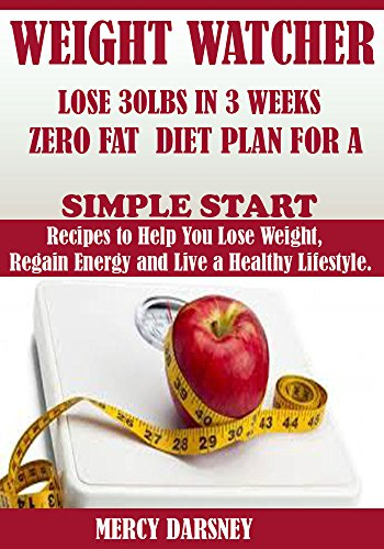 weight-watcher-lose-up-to-30lbs-in-3week-zero-fat-diet-plan-for-a-simple-startrecipes-to-help-you-lo