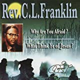 Why Are You Afraid - What Think Ye of Jesus
