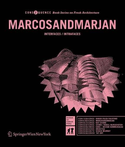 MARCOSANDMARJAN: INTERFACES / INTRAFACES (Consequence Book Series on Fresh Architecture) (German and English Edition), Cruz, Marcos; Colletti, Marjan