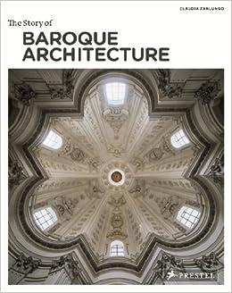 The Story of Baroque Architecture: Claudia Zanlungo: 9783791345956