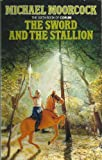 The Sword and the Stallion (The Book of Corum) (0586207201) by MICHAEL MOORCOCK