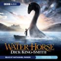 The Water Horse (       UNABRIDGED) by Dick King-Smith Narrated by Nathaniel Parker